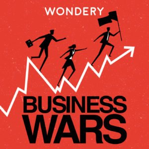 Business Wars one of our Best Business Podcasts